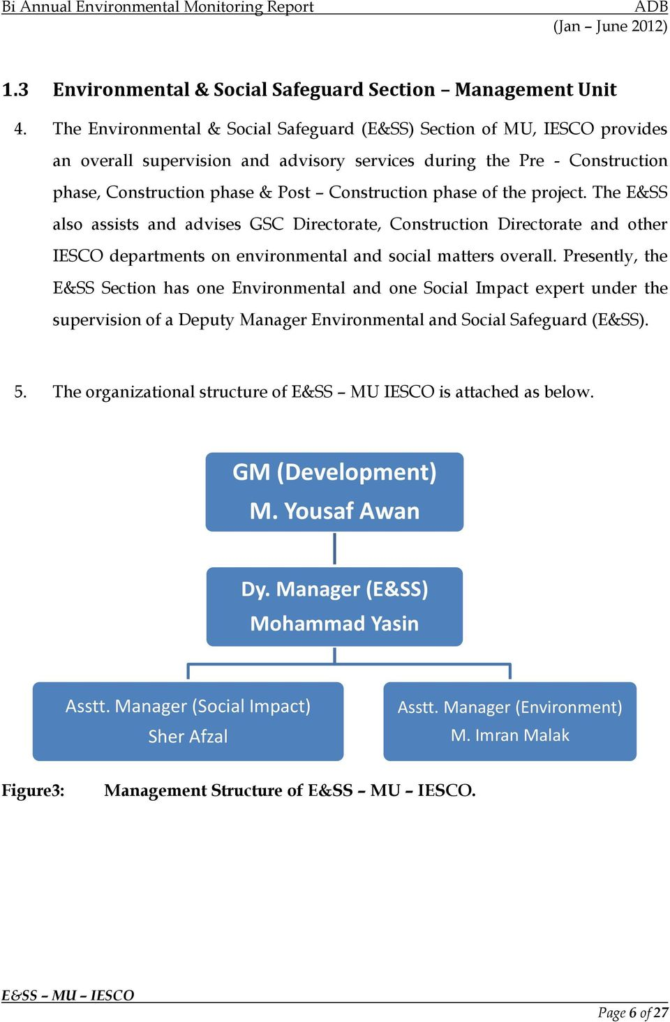 phase of the project. The E&SS also assists and advises GSC Directorate, Construction Directorate and other IESCO departments on environmental and social matters overall.