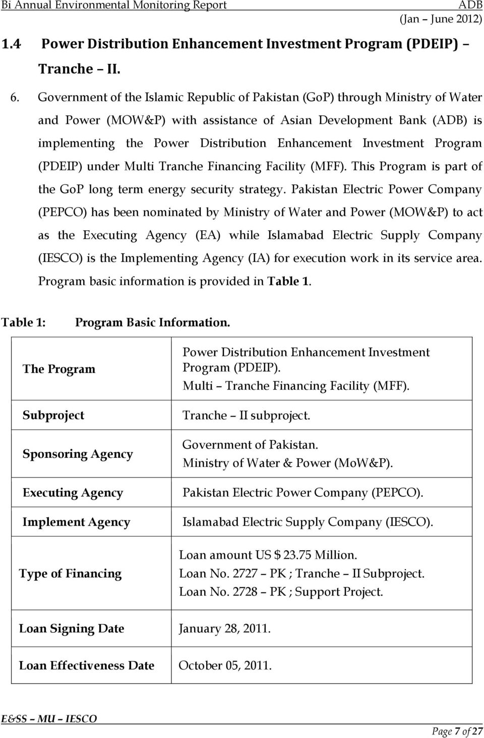 Investment Program (PDEIP) under Multi Tranche Financing Facility (MFF). This Program is part of the GoP long term energy security strategy.
