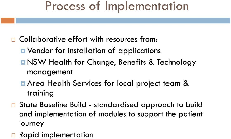 Area Health Services for local project team & training State Baseline Build -
