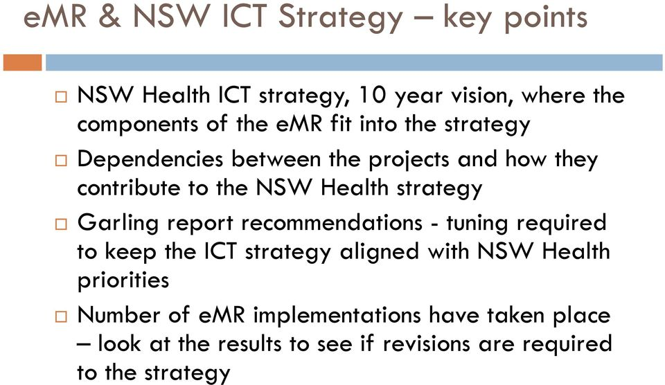 Garling report recommendations - tuning required to keep the ICT strategy aligned with NSW Health priorities