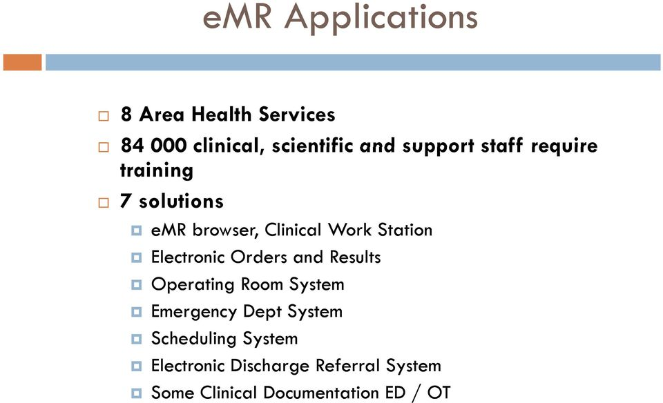 Electronic Orders and Results Operating Room System Emergency Dept System Shdl