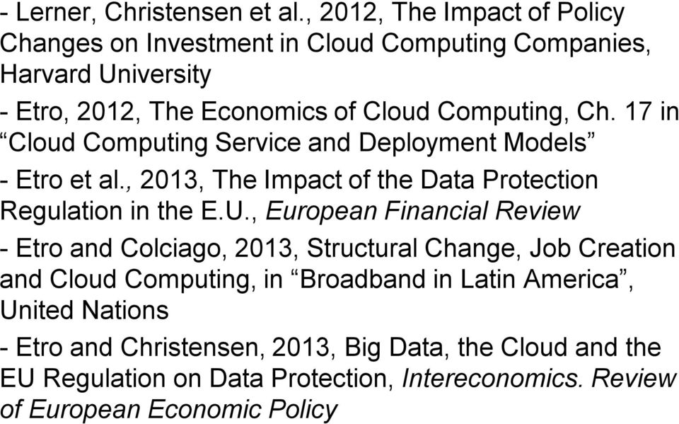 17 in Cloud Computing Service and Deployment Models -Etro et al., 2013, The Impact of the Data Protection Regulation in the E.U.