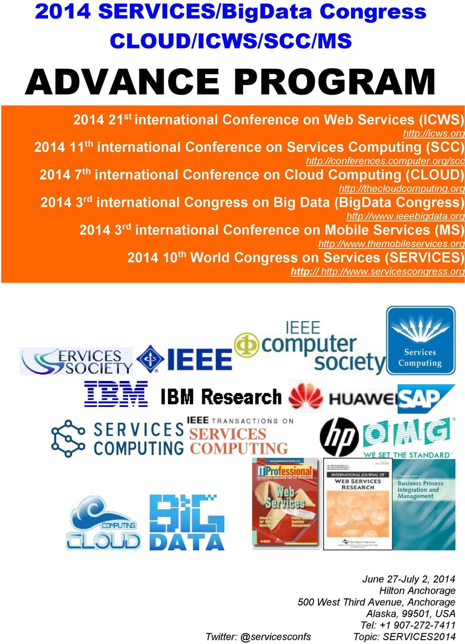 org/scc 2014 7 th international Conference on Cloud Computing (CLOUD) http://thecloudcomputing.org 2014 3 rd international Congress on Big Data (BigData Congress) http://www.ieeebigdata.