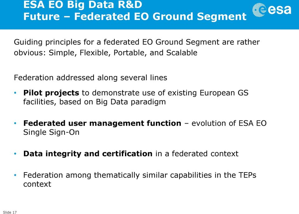 European GS facilities, based on Big Data paradigm Federated user management function evolution of ESA EO Single Sign-On