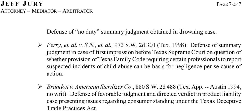to report suspected incidents of child abuse can be basis for negligence per se cause of action. Brandon v. American Sterilizer Co., 880 S.W. 2d 488 (Tex. App.
