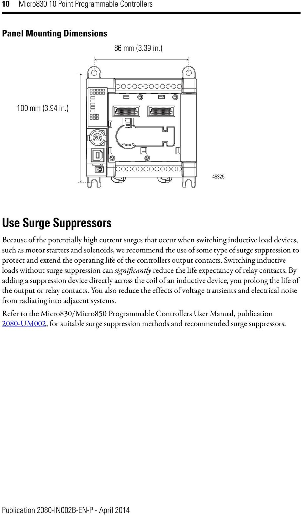 of surge suppression to protect and extend the operating life of the controllers output contacts.