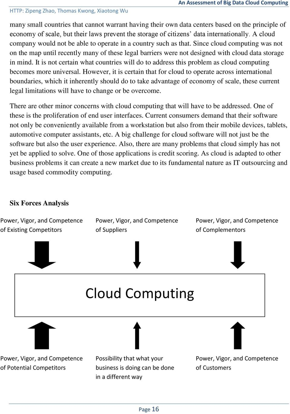 Since cloud computing was not on the map until recently many of these legal barriers were not designed with cloud data storage in mind.