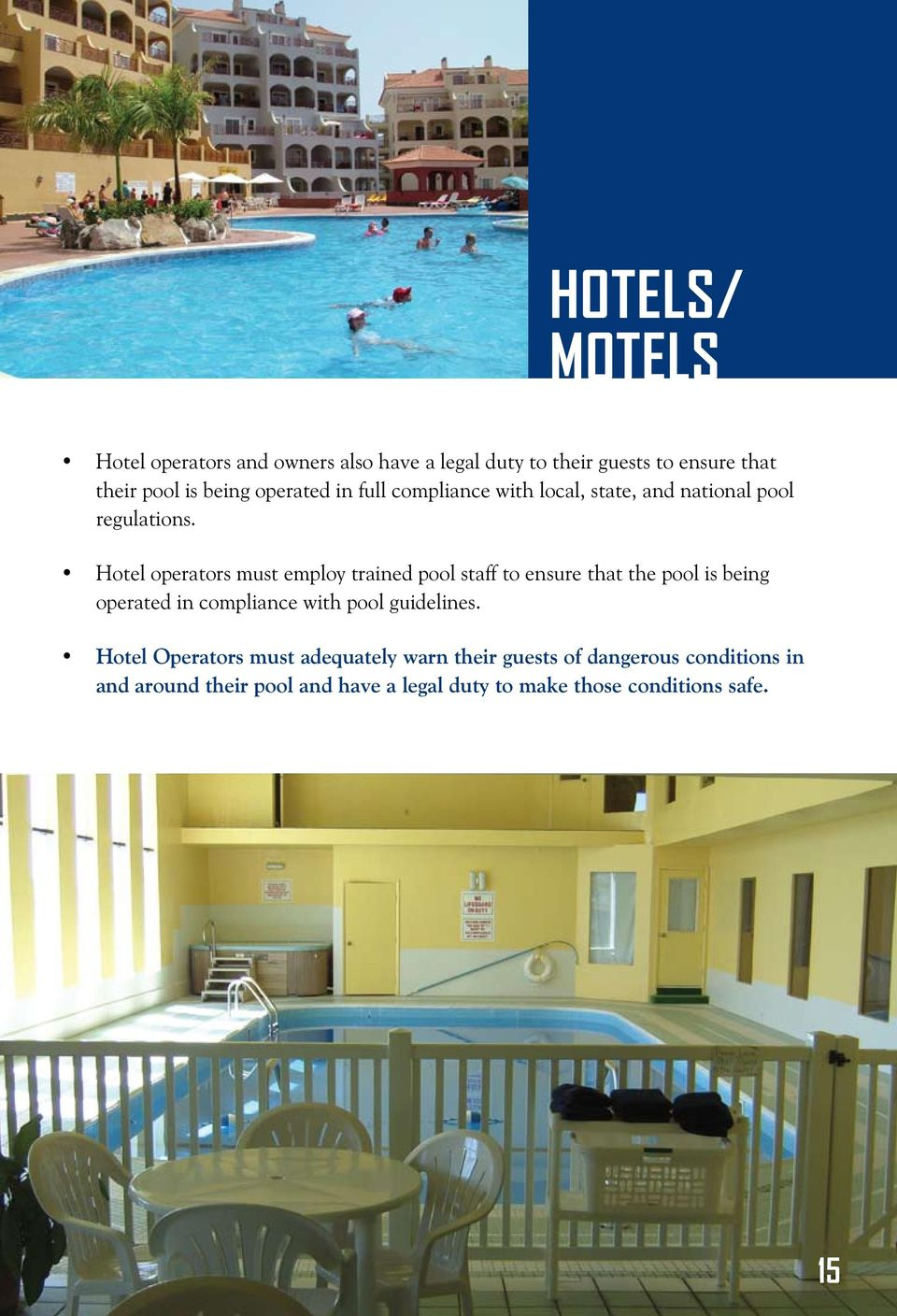 Hotel operators must employ trained pool staff to ensure that the pool is being operated in compliance with pool