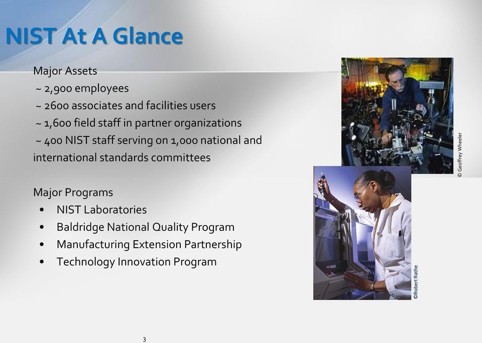serving on 1,000 national and international standards committees Major Programs NIST