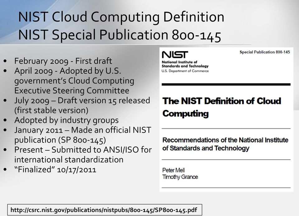 version) Adopted by industry groups January 2011 Made an official NIST publication (SP 800-145) Present Submitted to