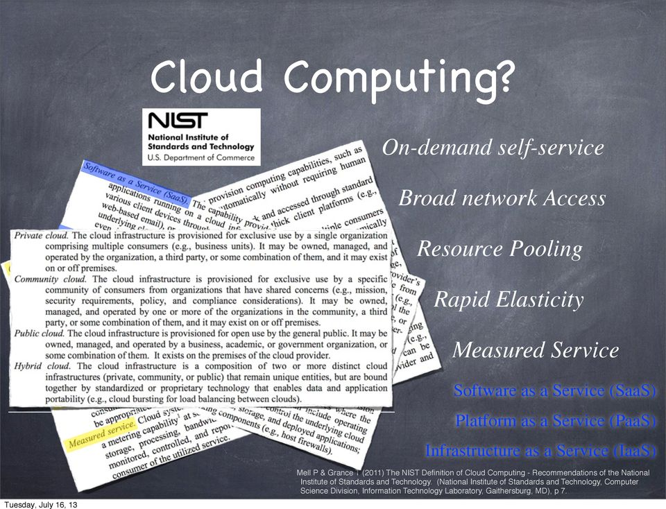 (SaaS) Platform as a Service (PaaS) Infrastructure as a Service (IaaS) Mell P & Grance T (2011) The NIST Definition of