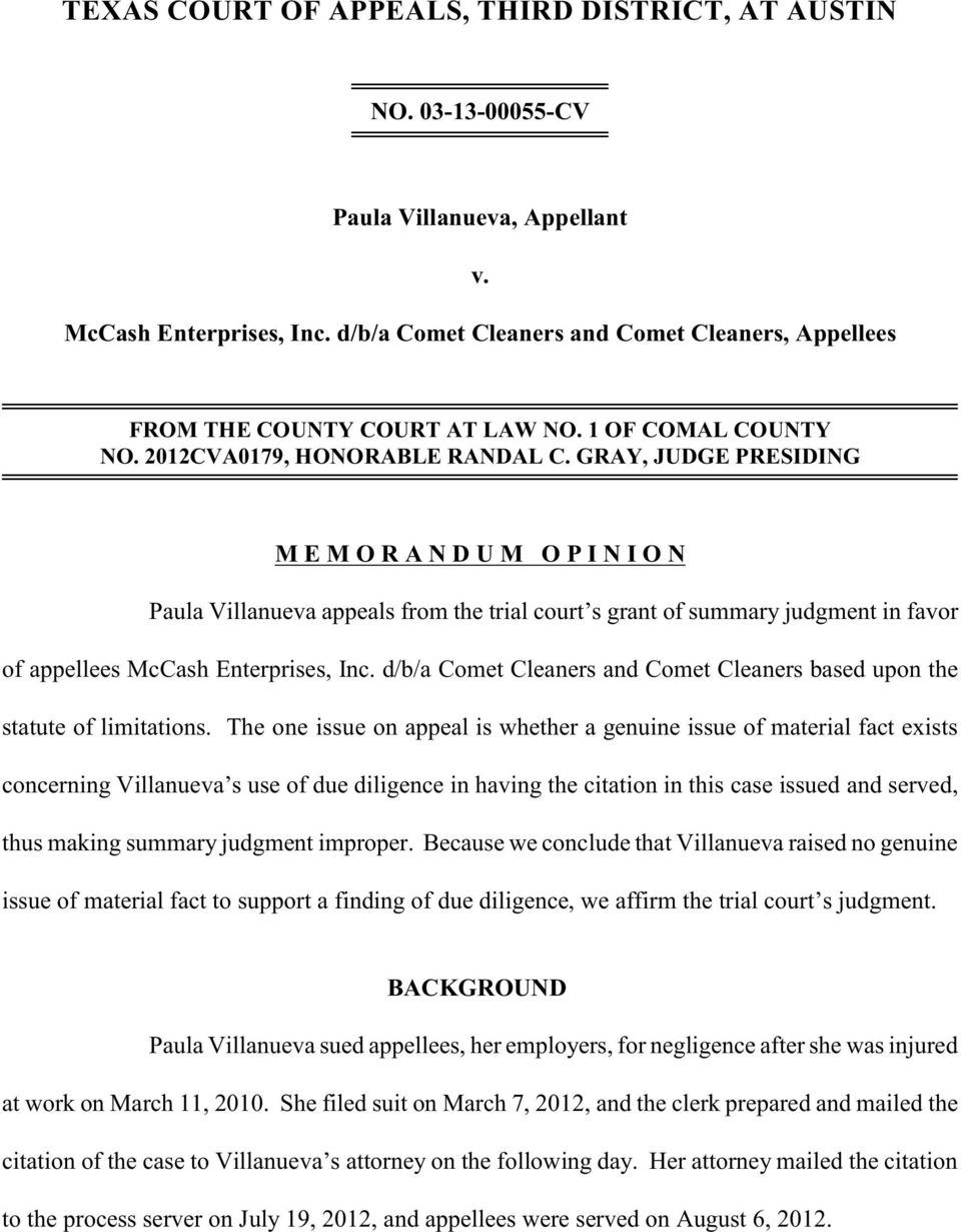 GRAY, JUDGE PRESIDING M E M O R A N D U M O P I N I O N Paula Villanueva appeals from the trial court s grant of summary judgment in favor of appellees McCash Enterprises, Inc.