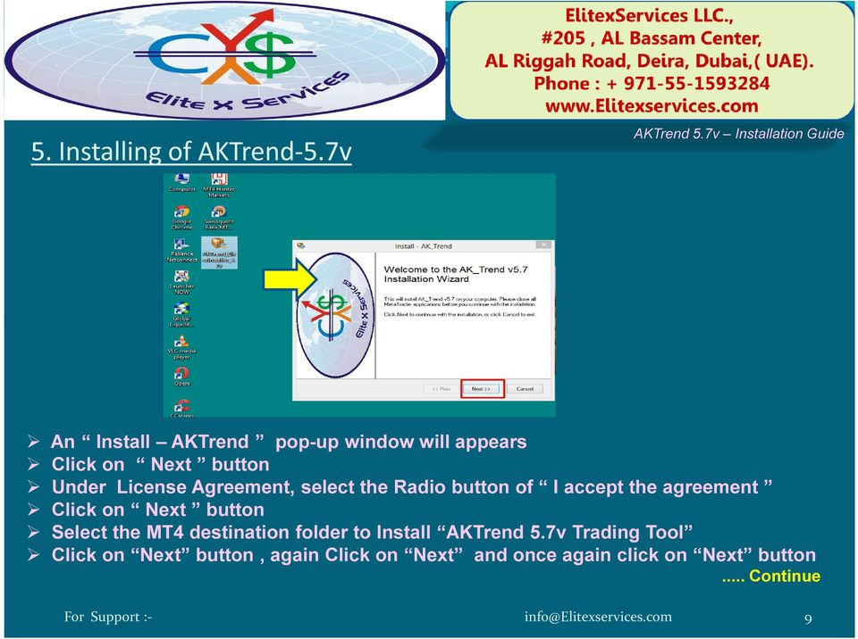 License Agreement, select the Radio button of I accept the agreement Click on Next button Select