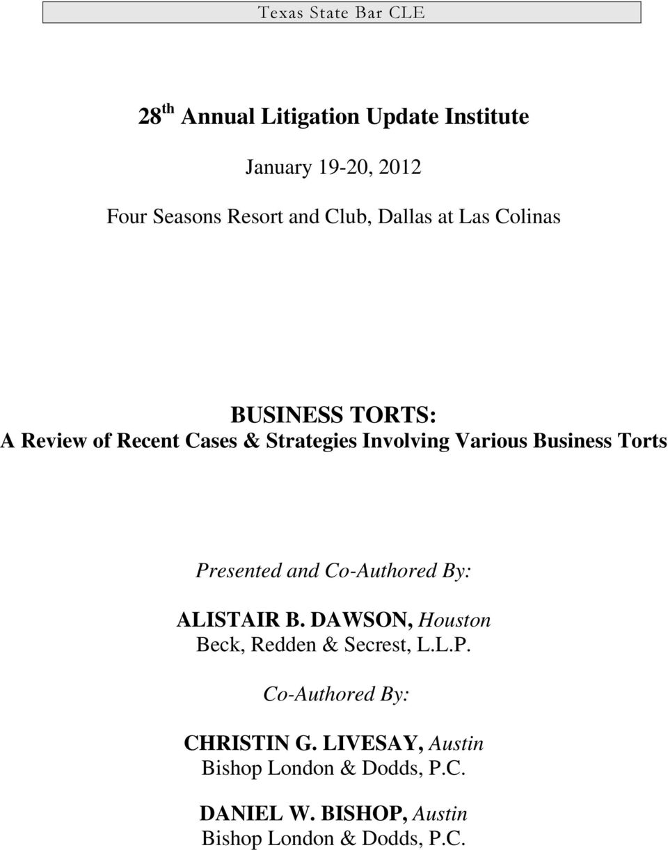 Torts Presented and Co-Authored By: ALISTAIR B. DAWSON, Houston Beck, Redden & Secrest, L.L.P. Co-Authored By: CHRISTIN G.
