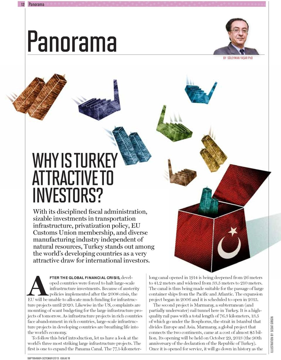 natural resources, Turkey stands out among the world s developing countries as a very attractive draw for international investors.