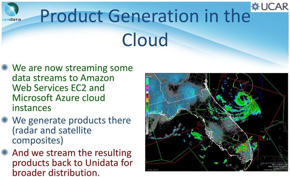 instances We generate products there (radar and satellite