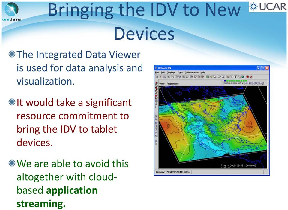 It would take a significant resource commitment to bring the IDV