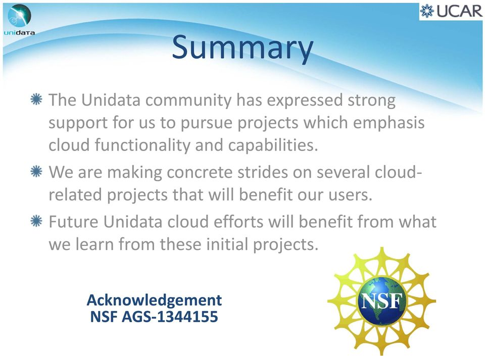 We are making concrete strides on several cloudrelated projects that will benefit our
