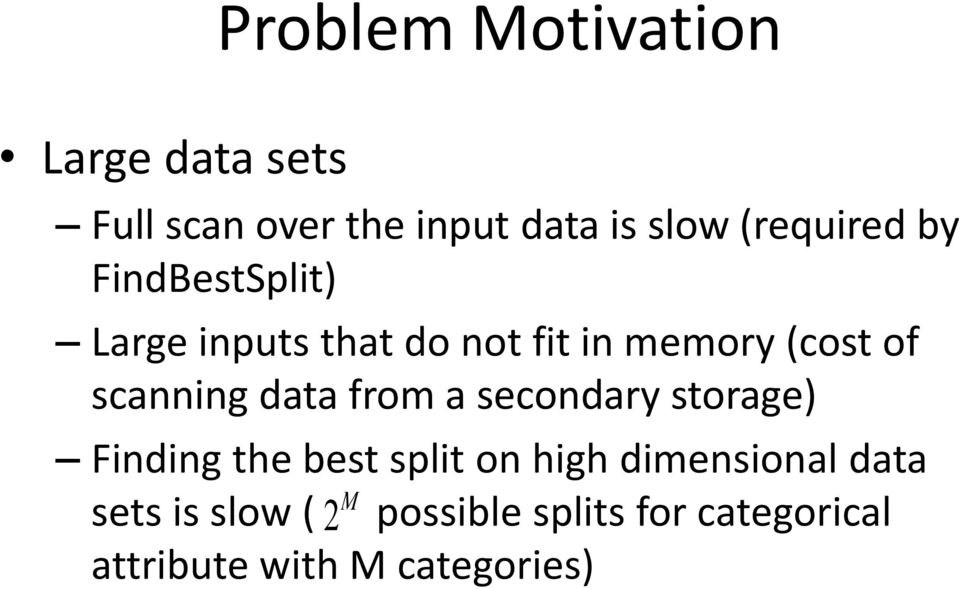 scanning data from a secondary storage) Finding the best split on high