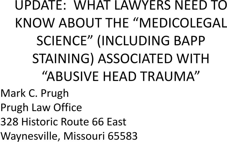 ASSOCIATED WITH ABUSIVE HEAD TRAUMA Mark C.