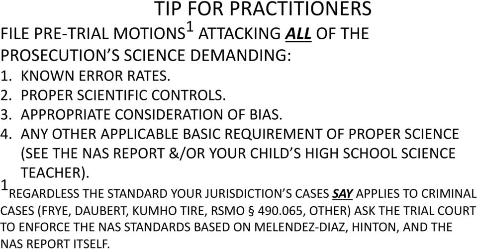 ANY OTHER APPLICABLE BASIC REQUIREMENT OF PROPER SCIENCE (SEE THE NAS REPORT &/OR YOUR CHILD S HIGH SCHOOL SCIENCE TEACHER).