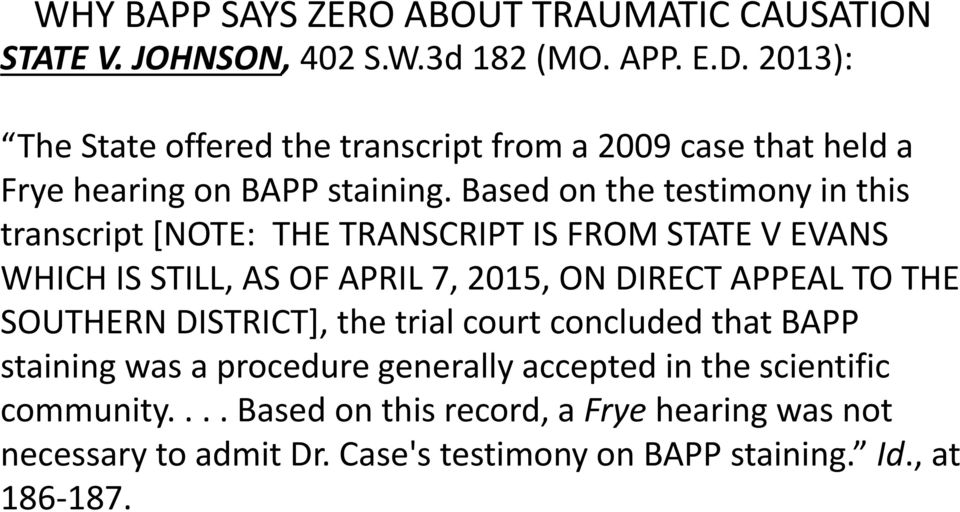 Based on the testimony in this transcript [NOTE: THE TRANSCRIPT IS FROM STATE V EVANS WHICH IS STILL, AS OF APRIL 7, 2015, ON DIRECT
