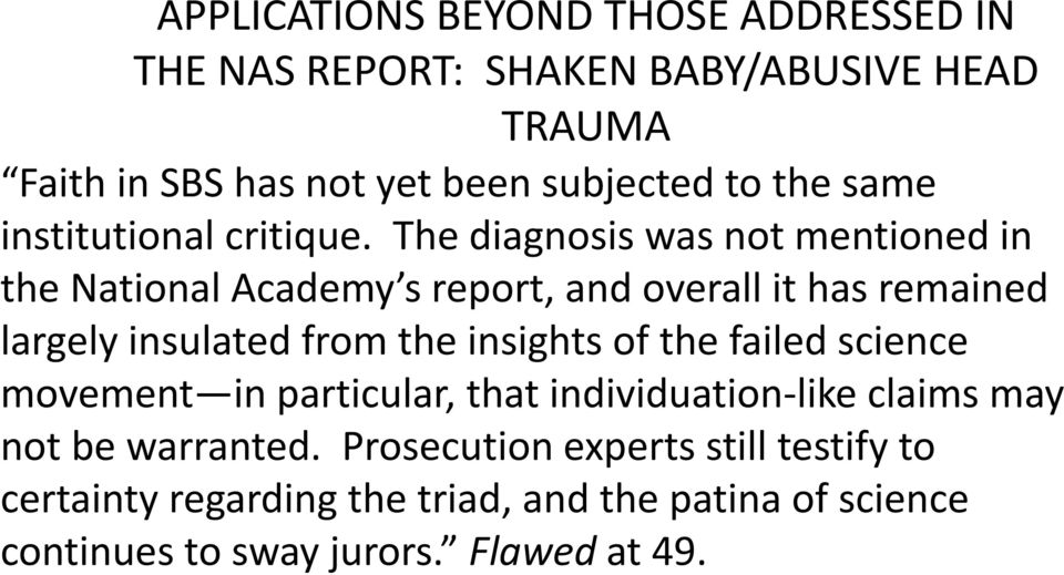 The diagnosis was not mentioned in the National Academy s report, and overall it has remained largely insulated from the insights