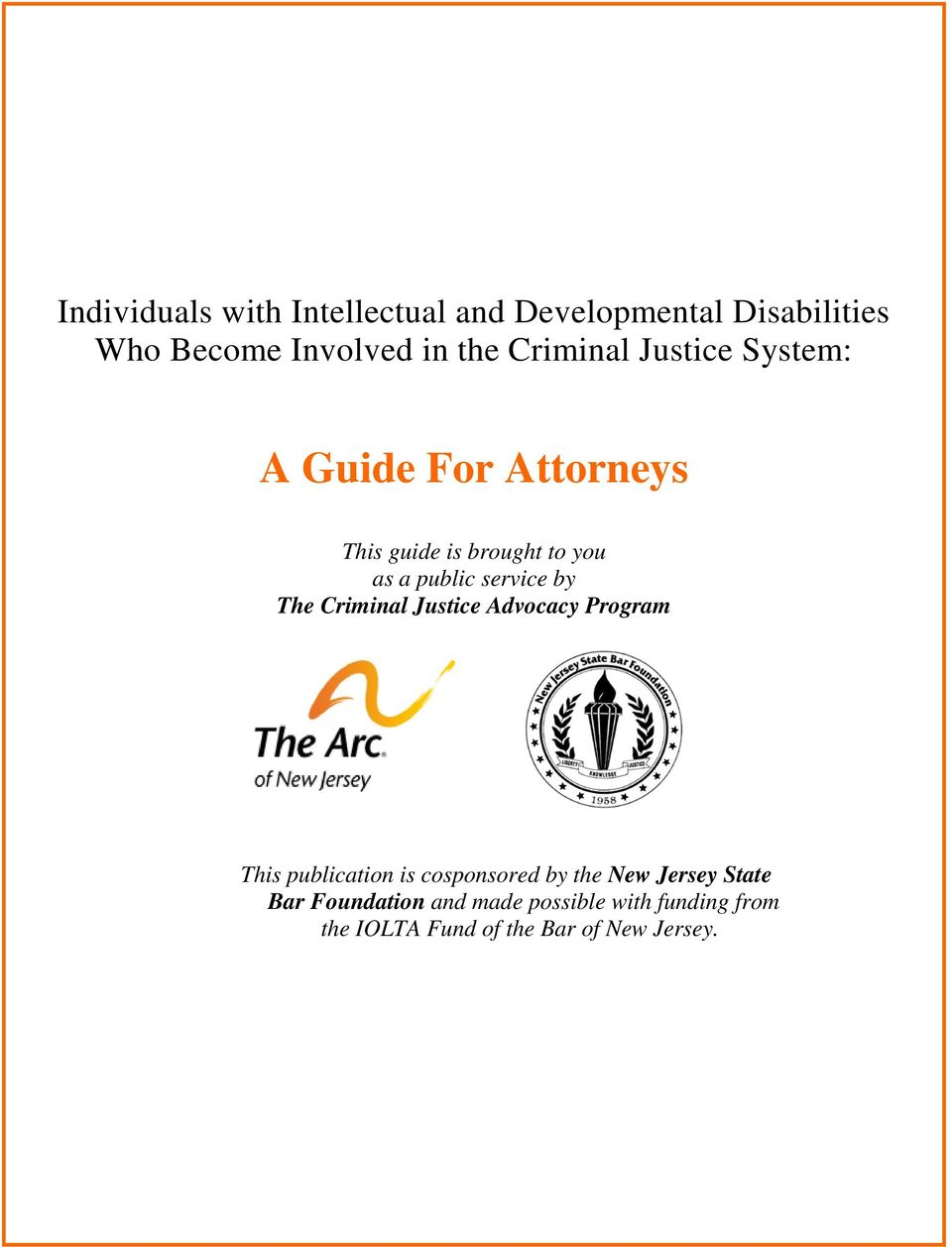 Criminal Justice Advocacy Program This publication is cosponsored by the New Jersey