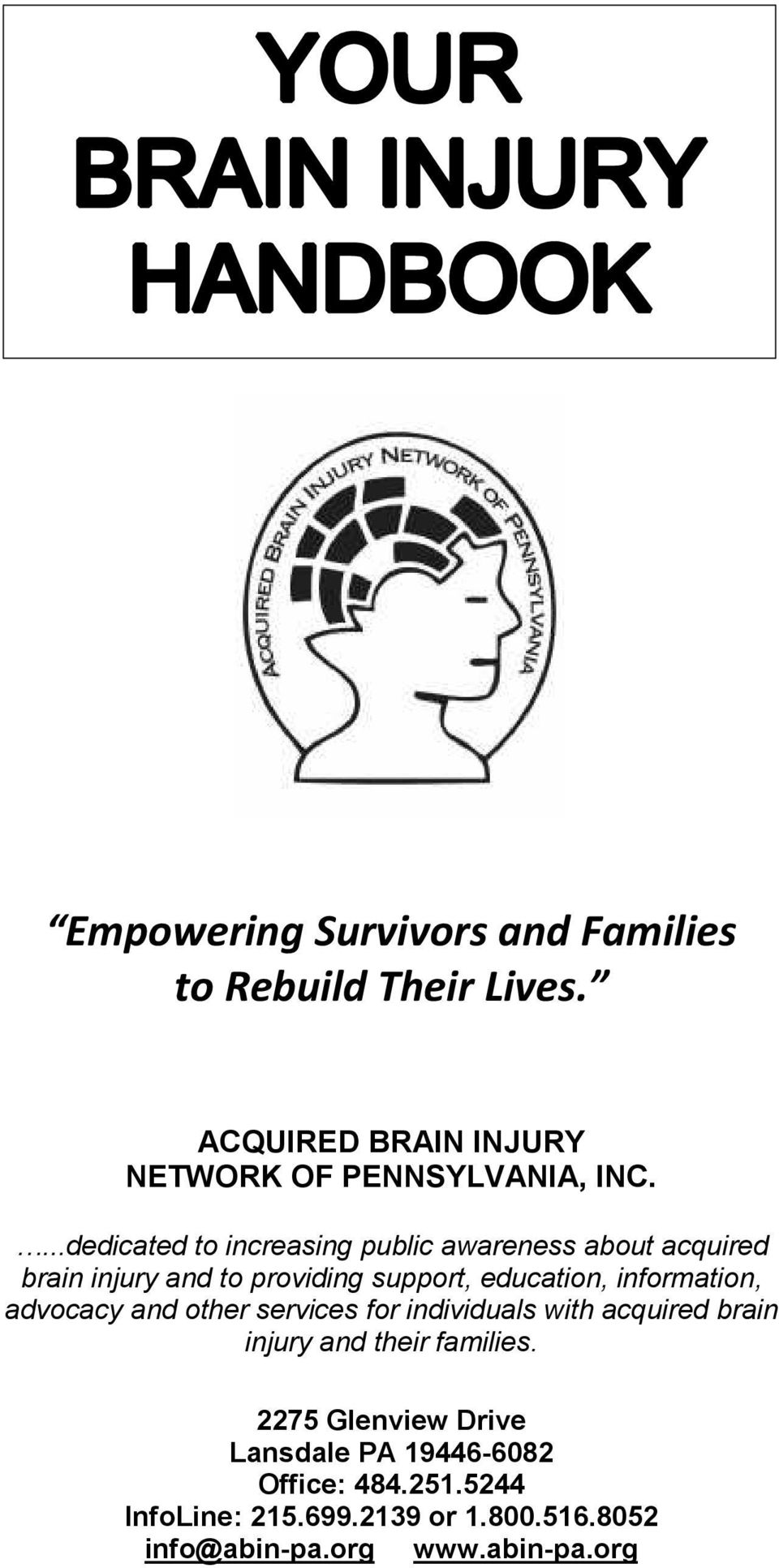 information, advocacy and other services for individuals with acquired brain injury and their families.