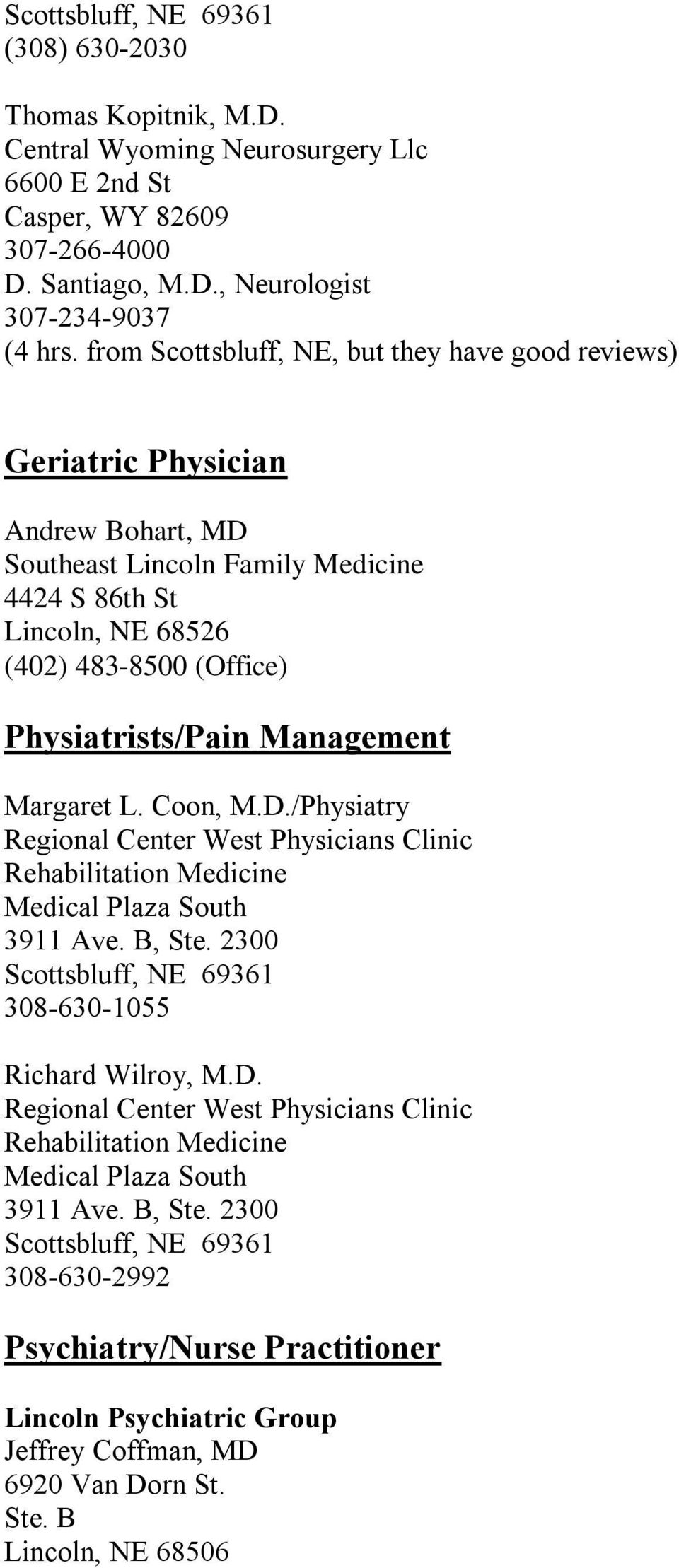 Management Margaret L. Coon, M.D./Physiatry Regional Center West Physicians Clinic Rehabilitation Medicine Medical Plaza South 3911 Ave. B, Ste.