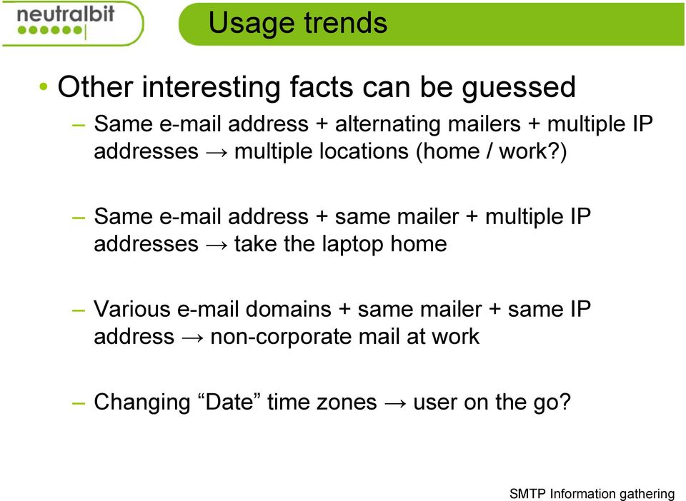 ) Same e-mail address + same mailer + multiple IP addresses take the laptop home Various