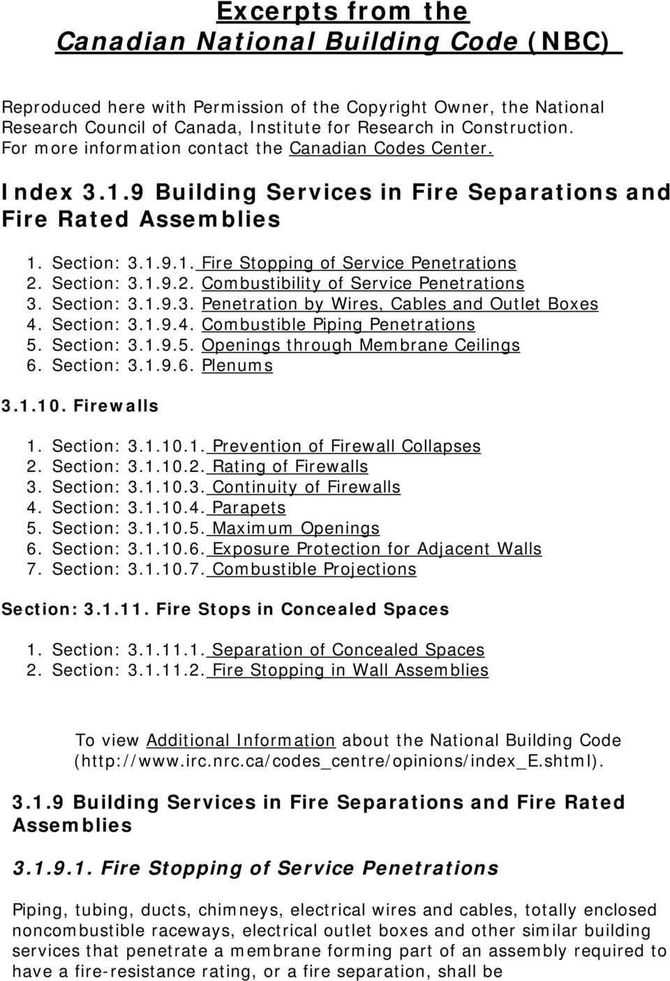 Section: 3.1.9.2. Combustibility of Service Penetrations 3. Section: 3.1.9.3. Penetration by Wires, Cables and Outlet Boxes 4. Section: 3.1.9.4. Combustible Piping Penetrations 5.