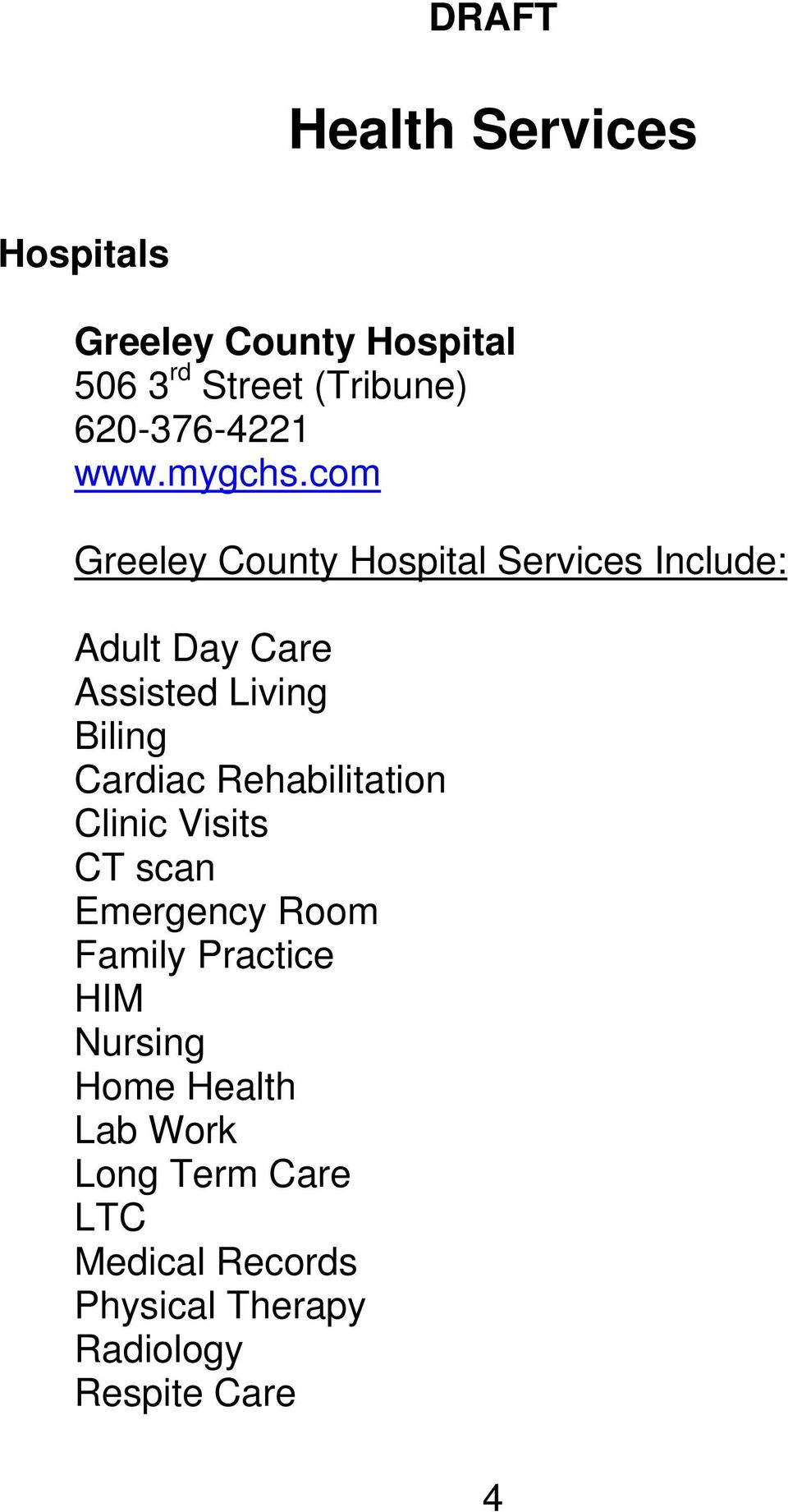 com Greeley County Hospital Services Include: Adult Day Care Assisted Living Biling Cardiac