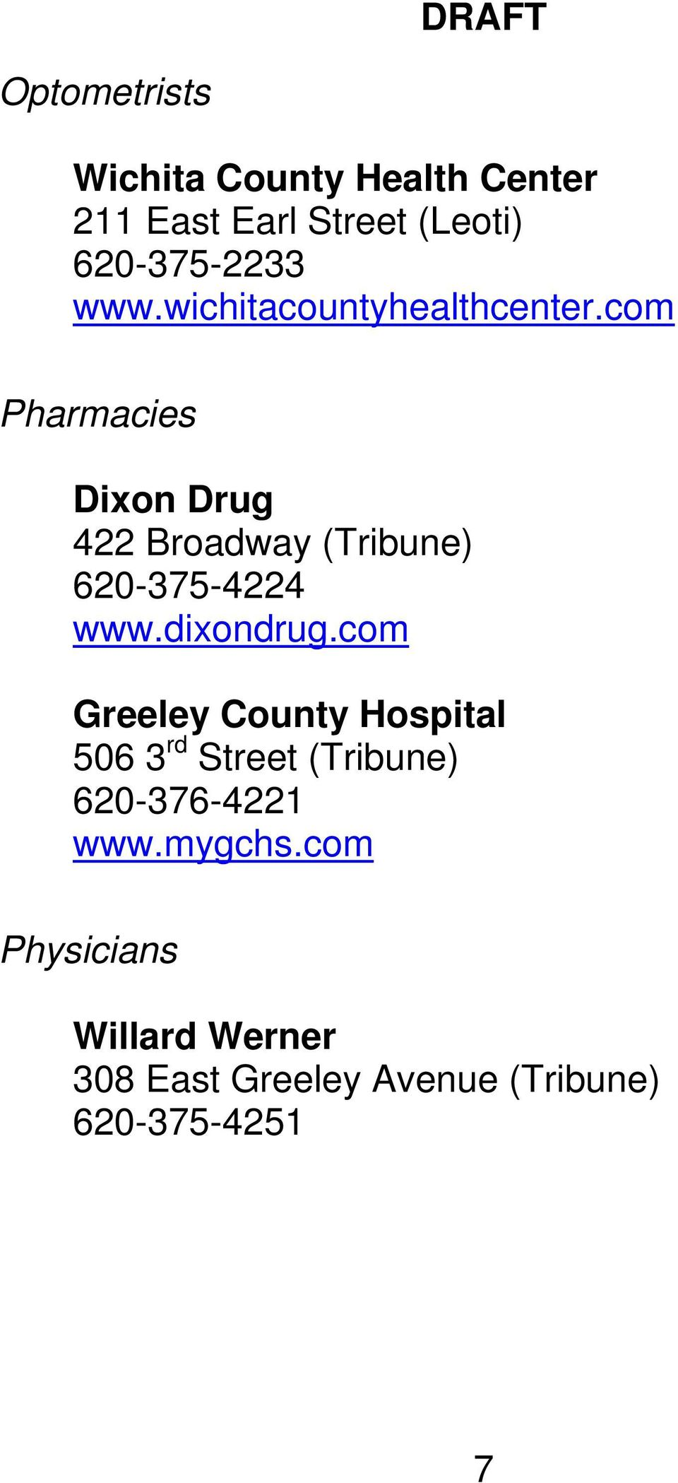 com Pharmacies Dixon Drug 422 Broadway (Tribune) 620-375-4224 www.dixondrug.