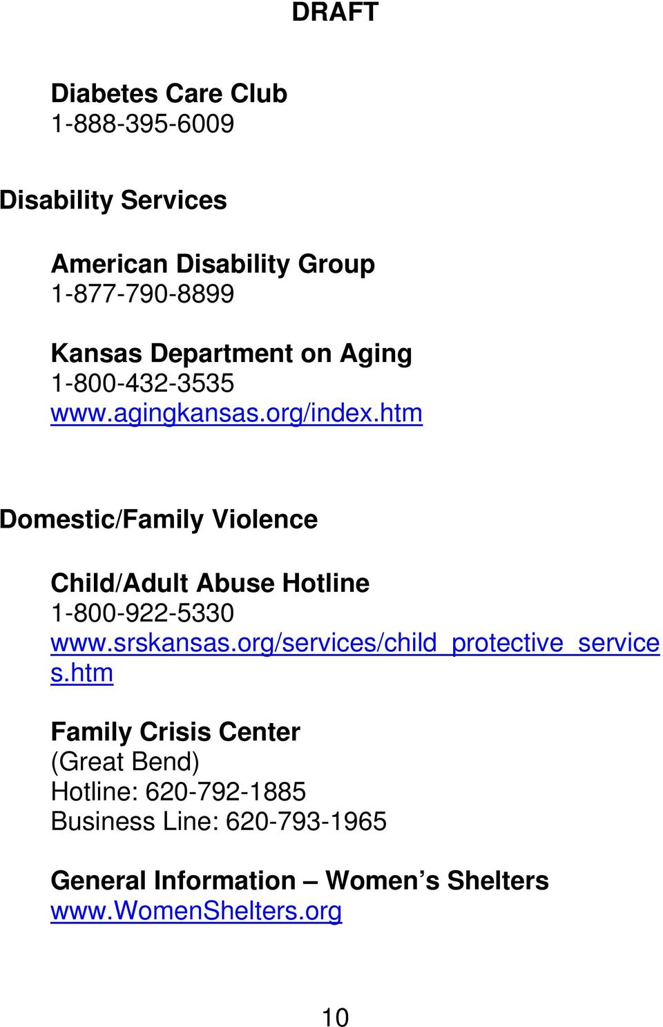 htm Domestic/Family Violence Child/Adult Abuse Hotline 1-800-922-5330 www.srskansas.