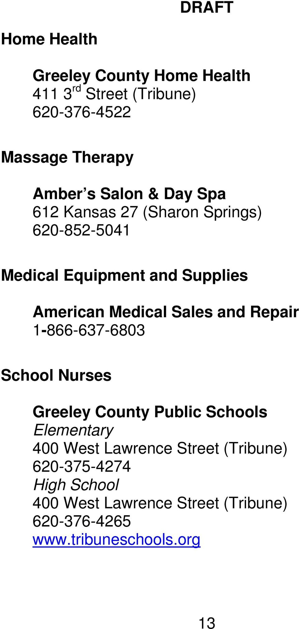 and Repair 1-866-637-6803 School Nurses Greeley County Public Schools Elementary 400 West Lawrence Street