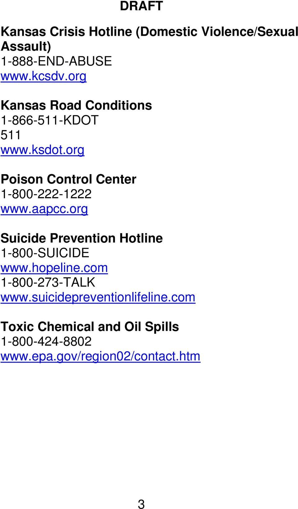 org Poison Control Center 1-800-222-1222 www.aapcc.
