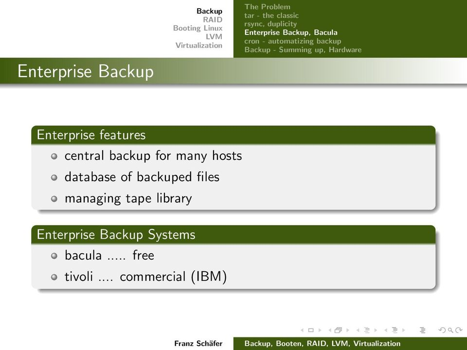 features central backup for many hosts database of backuped files managing tape
