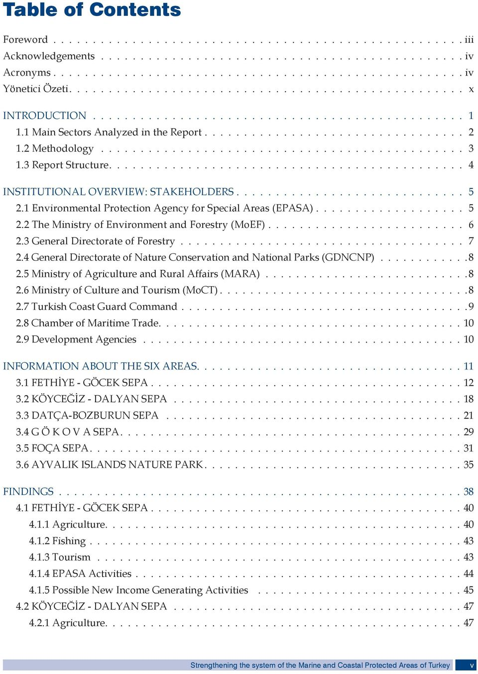 2 Methodology.............................................. 3 1.3 Report Structure............................................. 4 INSTITUTIONAL OVERVIEW: STAKEHOLDERS............................. 5 2.