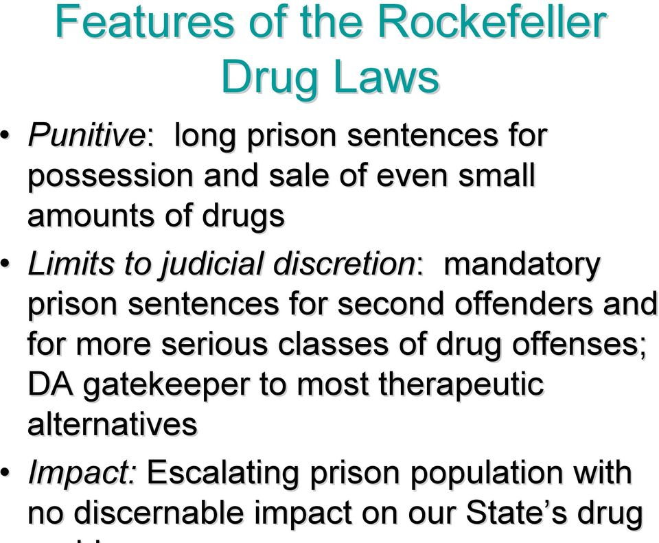 second offenders and for more serious classes of drug offenses; DA gatekeeper to most