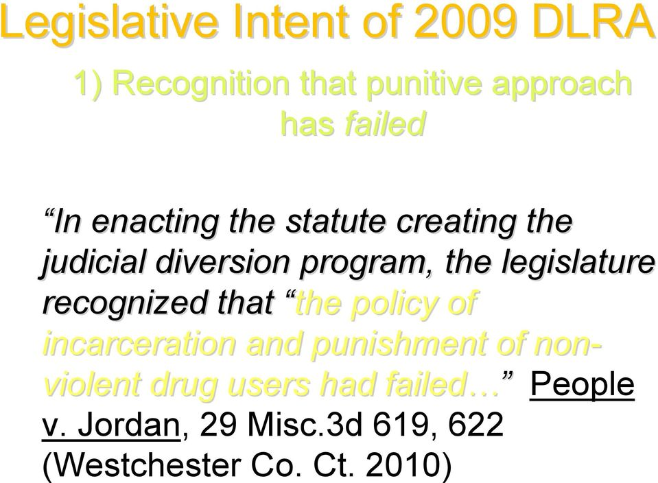 recognized that the policy of incarceration and punishment of non- violent drug