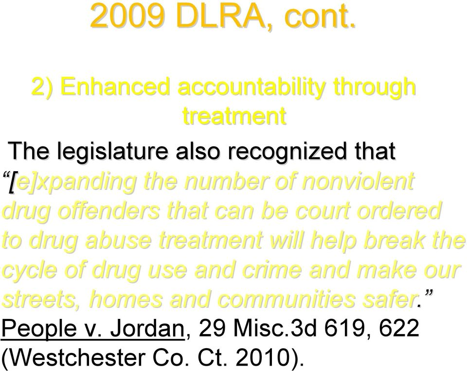 [e]xpanding the number of nonviolent drug offenders that can be court ordered to drug abuse