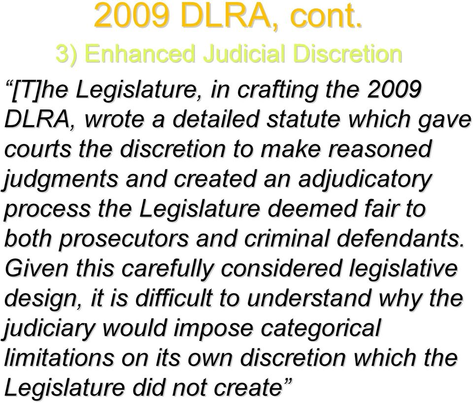 the discretion to make reasoned judgments and created an adjudicatory process the Legislature deemed fair to both