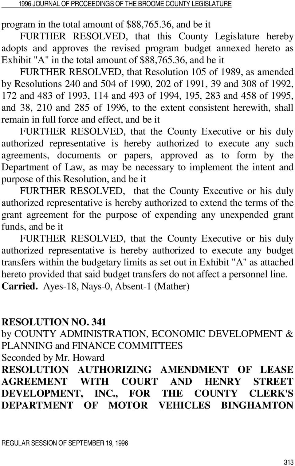 36, and be it FURTHER RESOLVED, that Resolution 105 of 1989, as amended by Resolutions 240 and 504 of 1990, 202 of 1991, 39 and 308 of 1992, 172 and 483 of 1993, 114 and 493 of 1994, 195, 283 and 458