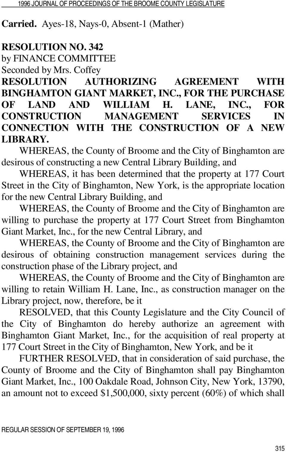 WHEREAS, the County of Broome and the City of Binghamton are desirous of constructing a new Central Library Building, and WHEREAS, it has been determined that the property at 177 Court Street in the