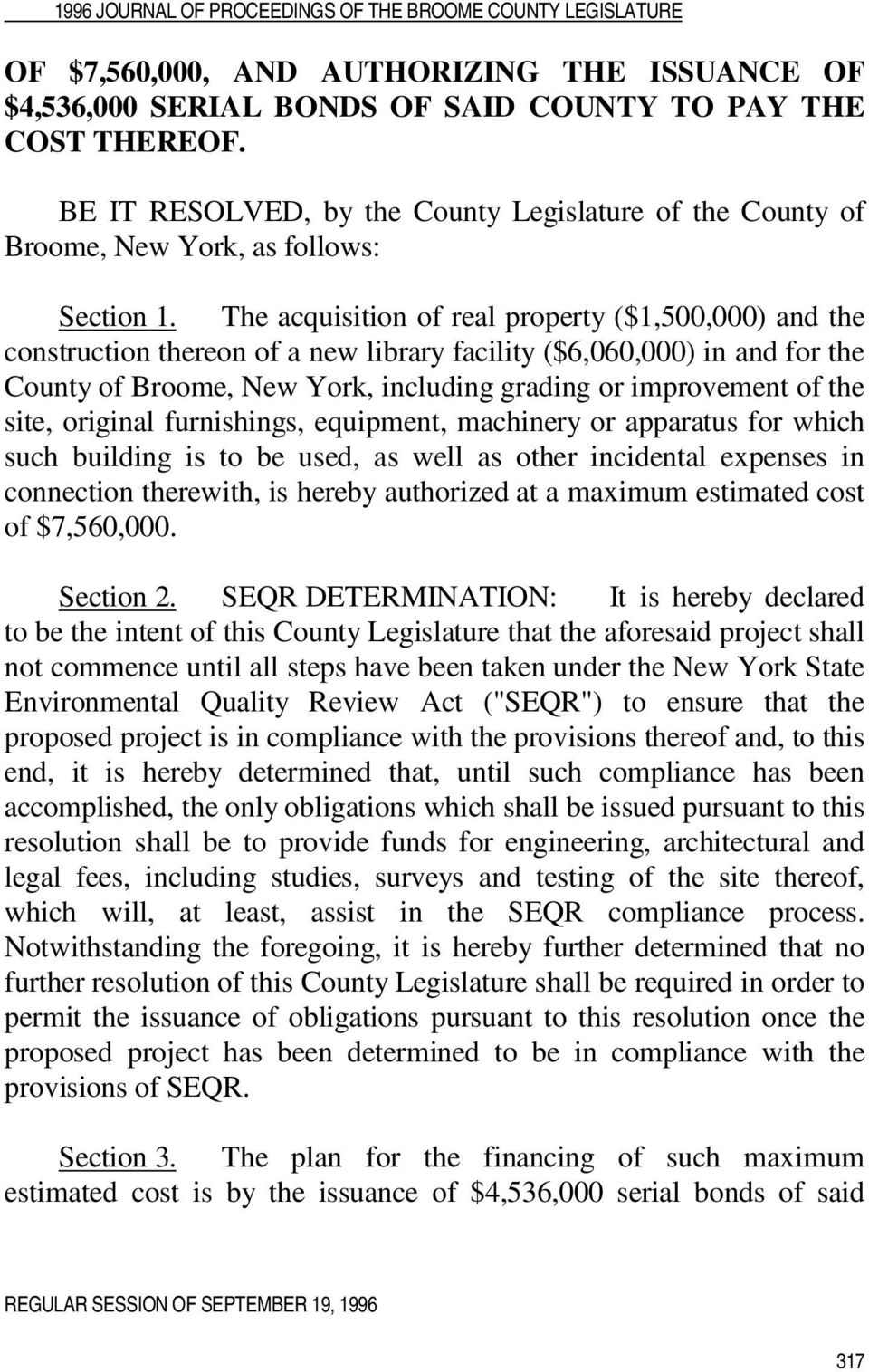 The acquisition of real property ($1,500,000) and the construction thereon of a new library facility ($6,060,000) in and for the County of Broome, New York, including grading or improvement of the