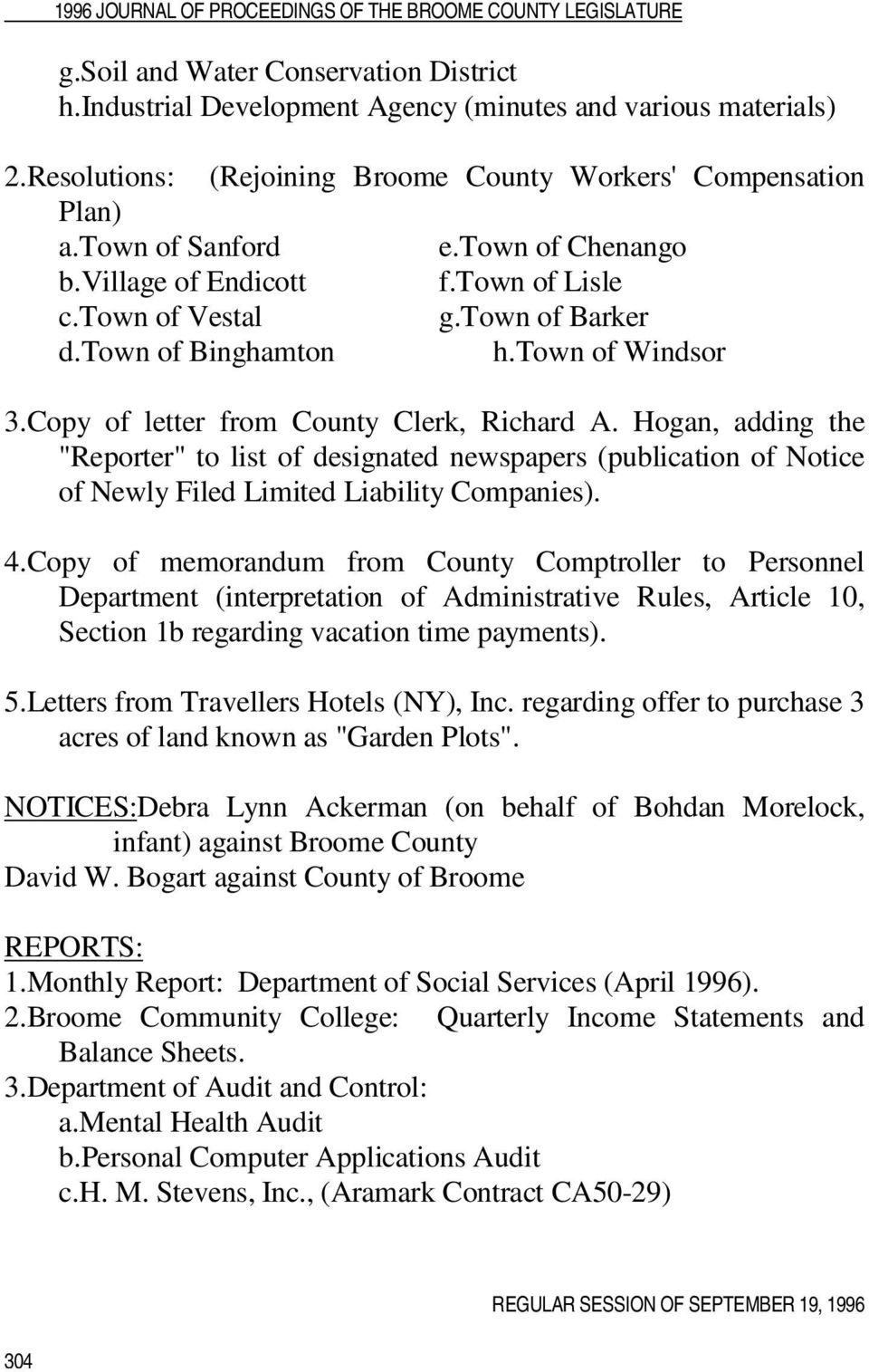 "Hogan, adding the ""Reporter"" to list of designated newspapers (publication of Notice of Newly Filed Limited Liability Companies). 4."