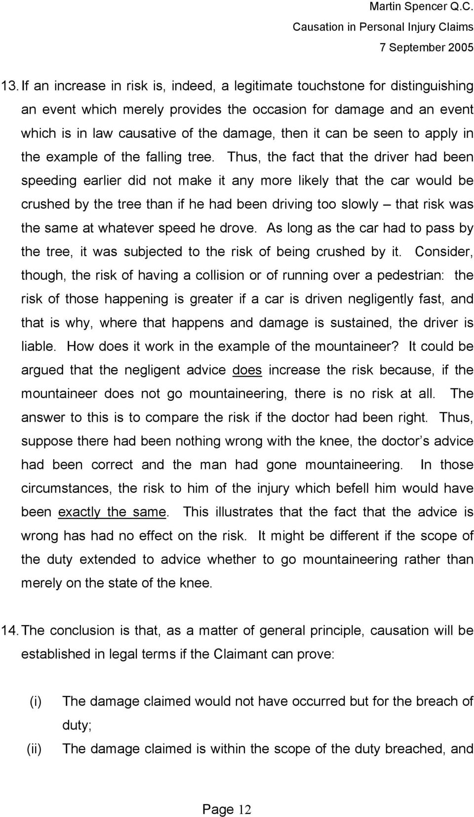 Thus, the fact that the driver had been speeding earlier did not make it any more likely that the car would be crushed by the tree than if he had been driving too slowly that risk was the same at