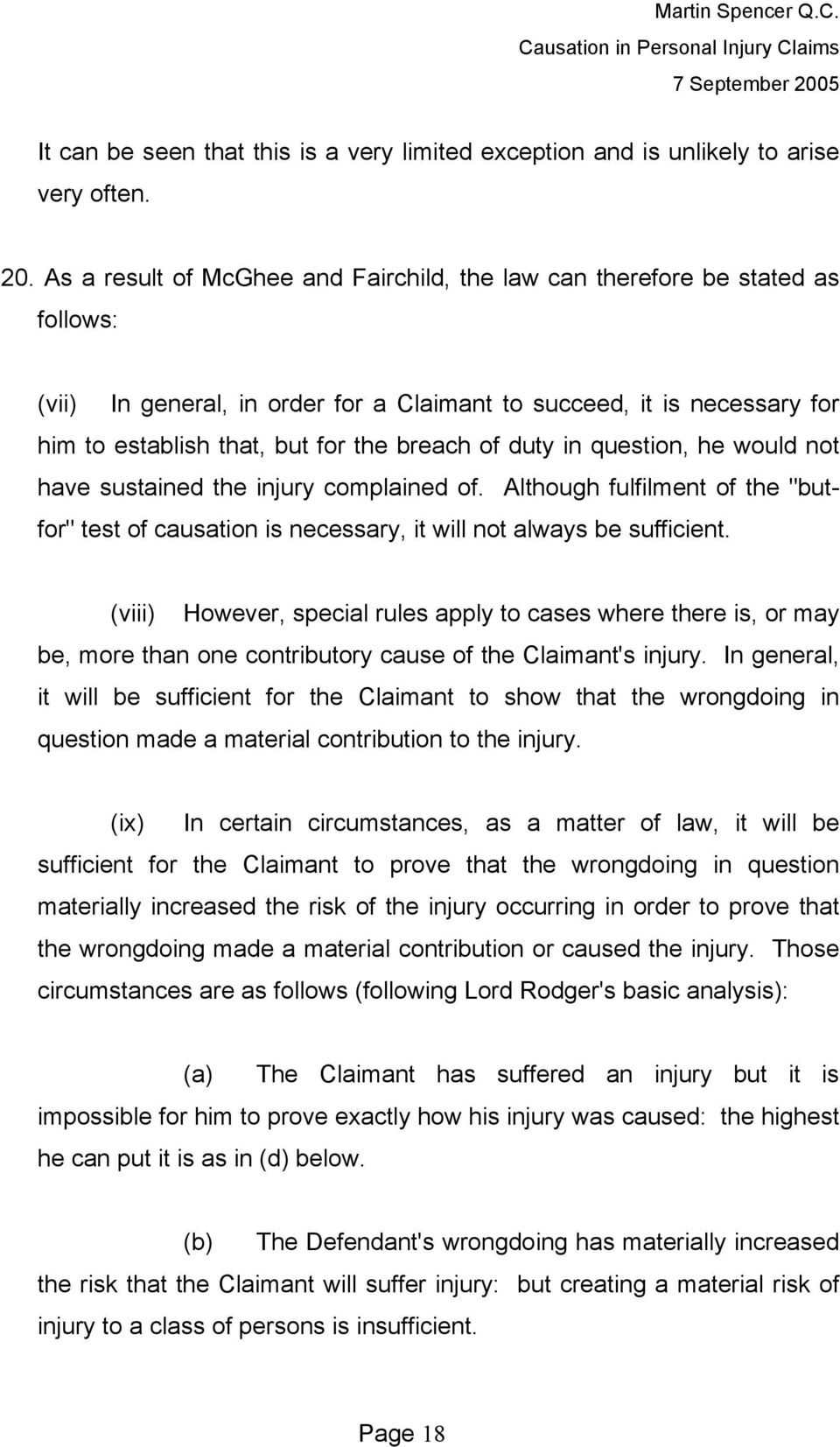"duty in question, he would not have sustained the injury complained of. Although fulfilment of the ""butfor"" test of causation is necessary, it will not always be sufficient."