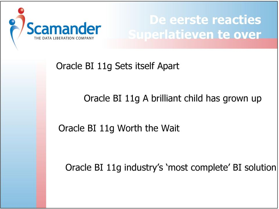 brilliant child has grown up Oracle BI 11g Worth